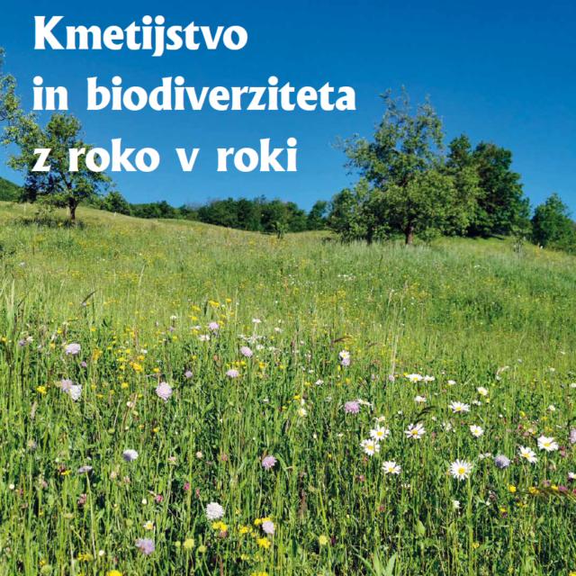 Priloga: Kmetijstvo in biodiverziteta z roko v roki